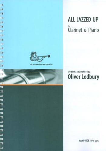 All Jazzed Up: Clarinet & Piano (ledbury)(Brasswind)