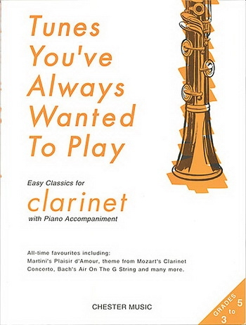 Tunes Youve Always Wanted To Play: Clarinet & Piano