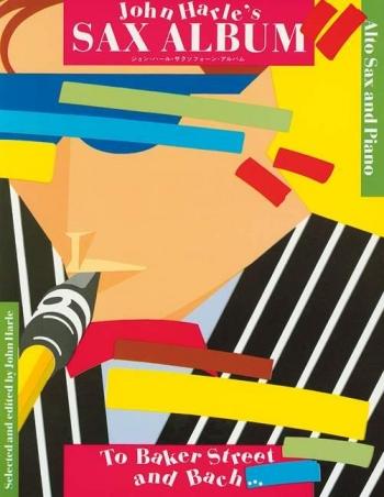 John Harles Saxophone Album: From Baker Street To Bach: Alto Saxophone & Piano