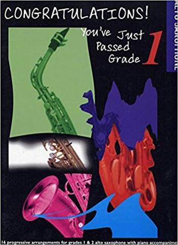 Congratulations Youve Just Passed Grade 1: Alto Saxophone