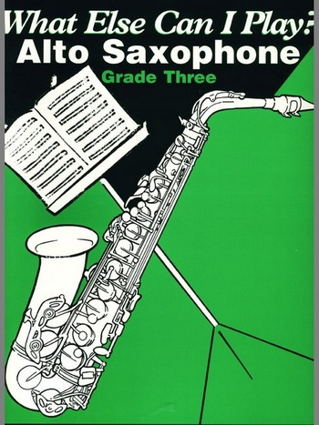 What Else Can I Play 3: Alto Saxophone & Piano Archive Edition)