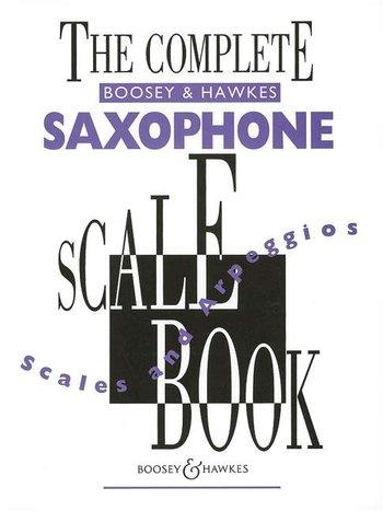 Complete Boosey and Hawkes Saxophone Scale Book