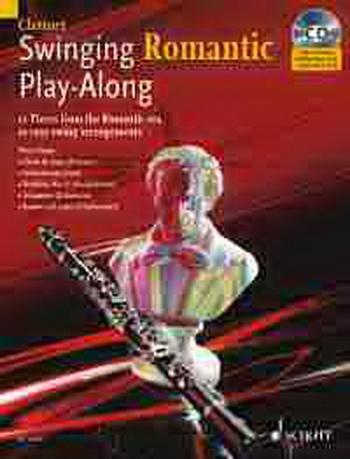 Swinging Romantic: Play Along: Clarinet: Book & CD