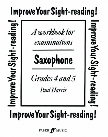 Improve Your Sight-Reading Grade 4-5: Saxophone (Paul Harris)