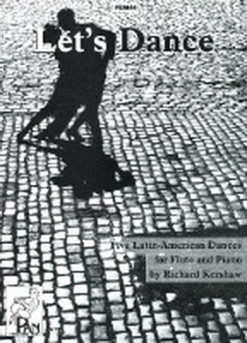 Lets Dance: 5 Latin: American Dances: Flute & Piano