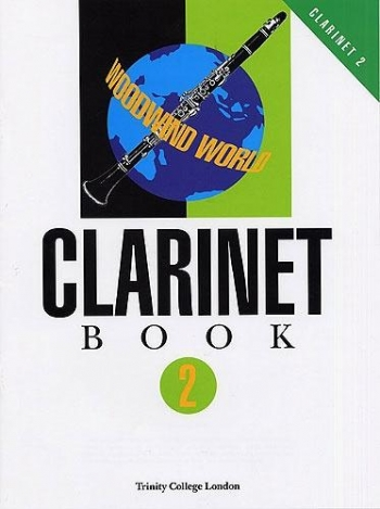 Trinity College Woodwind World Clarinet: Grade 2: Clarinet & Piano