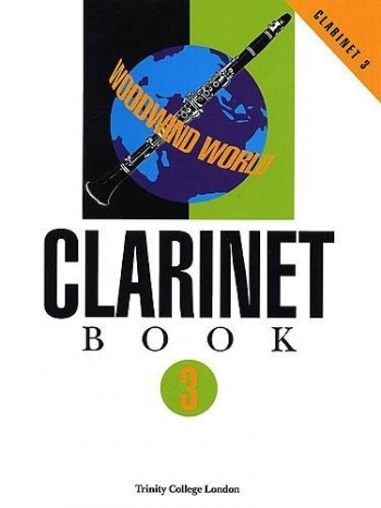 Trinity College Woodwind World Clarinet: Grade 3: Clarinet & Piano