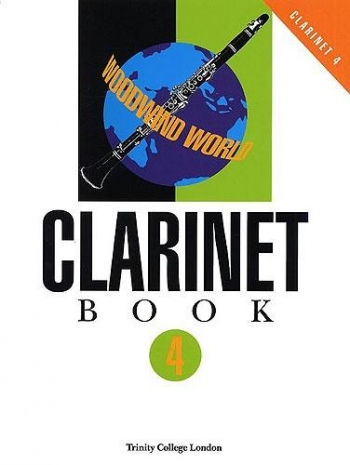 Trinity College Woodwind World Clarinet: Grade 4: Clarinet & Piano