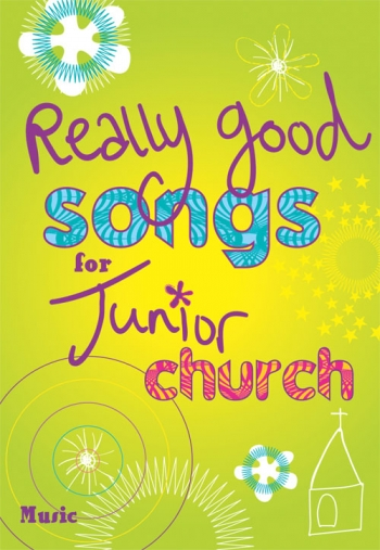 Really Good Songs For Junior Church: Full Music