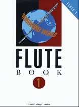 Trinity College Woodwind World: Book 1 Complete: Flute & Piano