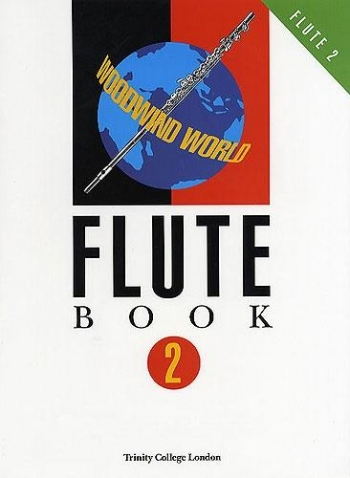 Trinity College Woodwind World: Book 2 Complete: Flute & Piano