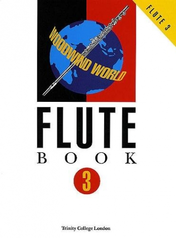 Trinity College Woodwind World: Book 3 Complete: Flute & Piano