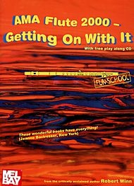 Ama Flute 2000: Getting On With It: Flute  Book And CD