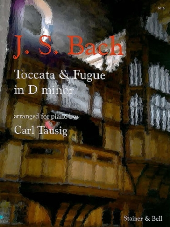 Toccata And Fugue In Dminor Arranged For  Piano  (Stainer & Bell )