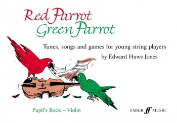Red Parrot Green Parrot: Violin: Pupils Book
