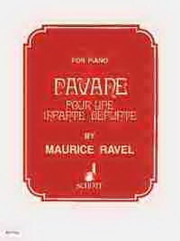 Pavane Pour Une Infante Defunte: Piano (Schott Ed)