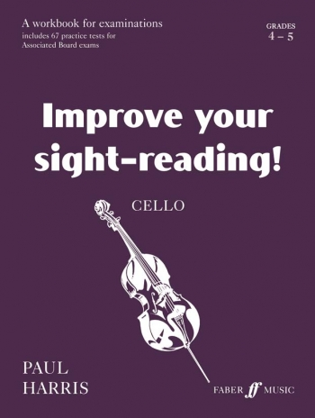 Improve Your Sight-reading: Grades 4-5: Cello (Paul Harris) (Faber)