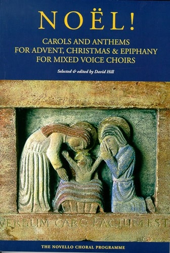 Noel!: Carols And Anthems For Advent, Christmas And Epiphany Satb