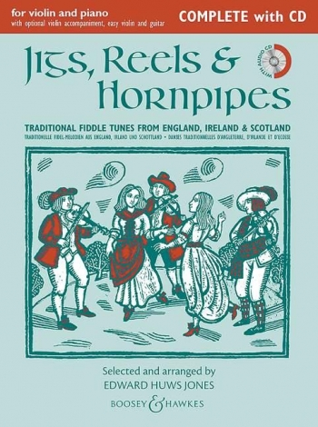 Jigs Reels & Hornpipes: Violin & Piano Complete Book & CD Revised  (huws Jones)