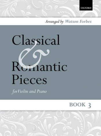 Classical And Romantic Pieces: Vol.3: Violin & Piano (OUP)