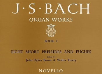 Organ Works Book 1: 8 Short Preludes And Fugues (Novello)