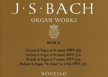 Organ Works Book 6: Toccata, Preludes And Fugues (Novello)