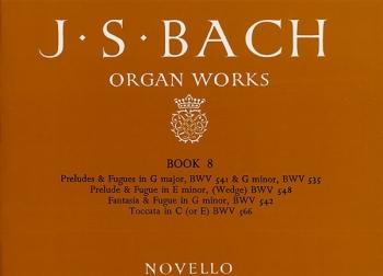 Organ Works Book 8: Fantasia Toccata Preludes & Fugues (Novello)