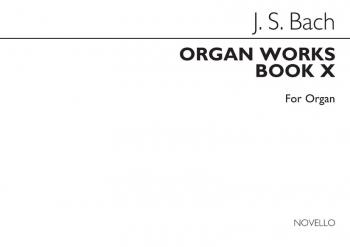 Organ Works Book 10: Toccata, Preludes And Fugues: Organ (Novello)