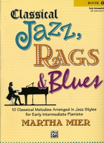 Classical Jazz Rags & Blues Book 1 Piano (mier)