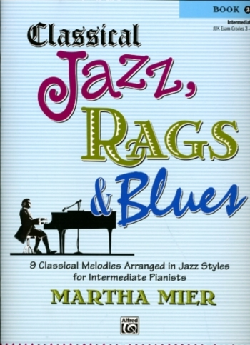 Classical Jazz Rags & Blues Book 2 Piano (mier)