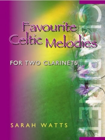 Favourite Celtic Melodies: Clarinet Duet (watts)