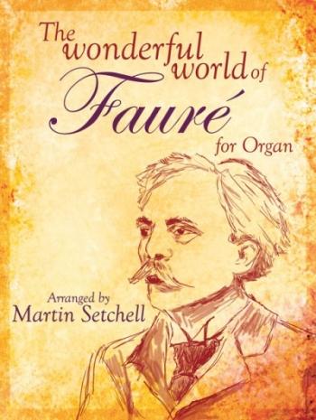 Wonderful World Of Faure: Organ