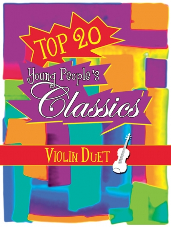 Top 20 Young Peoples Classics Tunes For Two: Violin: Duet