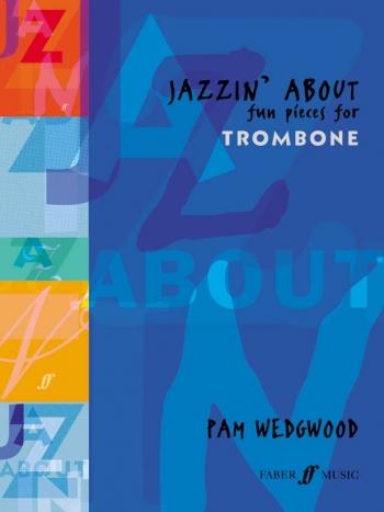 Jazzin About: Trombone