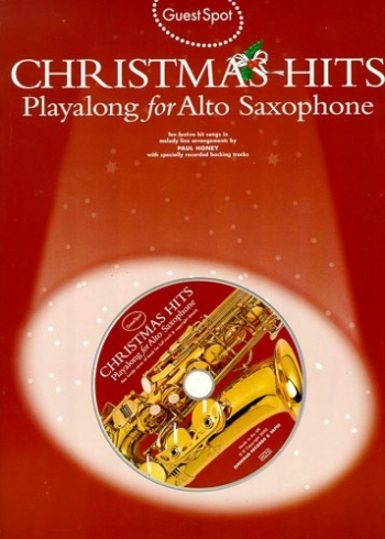 Guest Spot: Christmas Hits Alto Saxophone: Book & CD