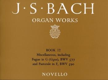 Organ Works Book 12: Preludes, Fantasias, Fugues & Trios: Organ (Novello)