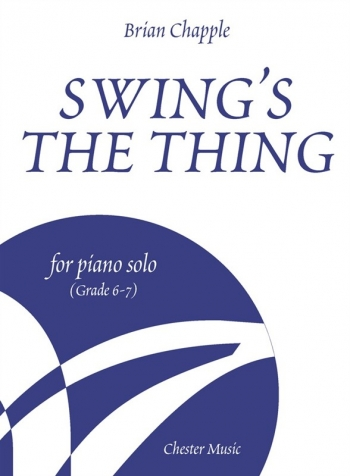 Swings The Thing (Grade 6-7): Piano (Chester Ed)