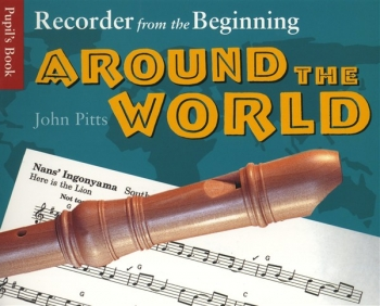Recorder From The Beginning: Around The World: Pupils Book: Descant Recorder
