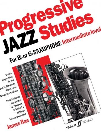 Progressive Jazz Studies: Alto Saxophone: Book 2 (James Rae)