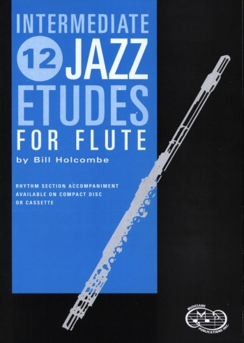 12 Intermediate Jazz Etudes: Flute: Part & Cd (Holcombe)