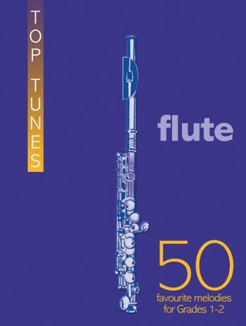 Top Tunes For Flute: Grade 1-2