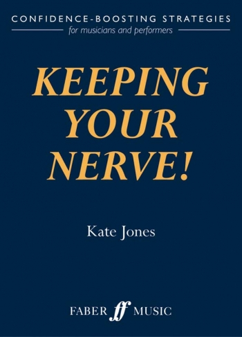 Keeping Your Nerve!: Confidence Boosting Strategies