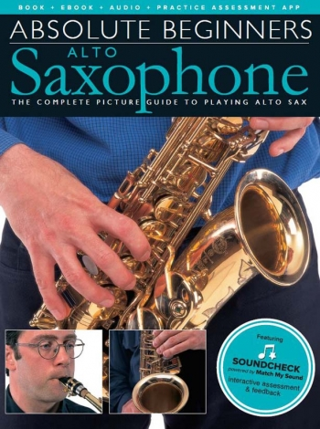 Absolute Beginners Alto Saxophone: Tutor Book & Online Audio  (Inc Soundcheck)