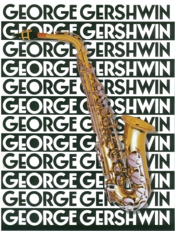Gershwin For The Alto Saxophone: Alto Saxophone + Chords