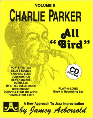 Aebersold Vol.6: Charlie Parker: All Bird: All Instruments: Book & CD