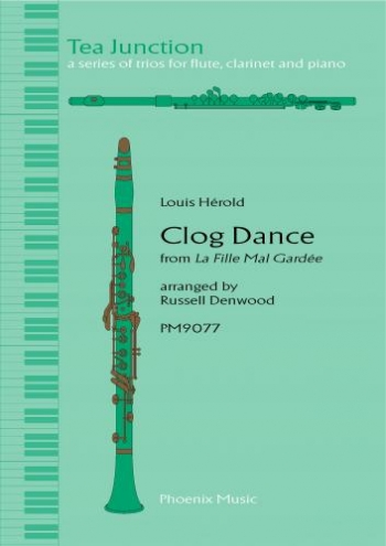 Tea Junction: Clog Dance From La Fille Mal Gardee: Trio: Flute Clarinet And Piano