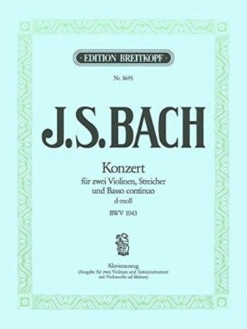 Concerto D Minor Bwv1043: 2 Violins & Piano (Breitkopf)