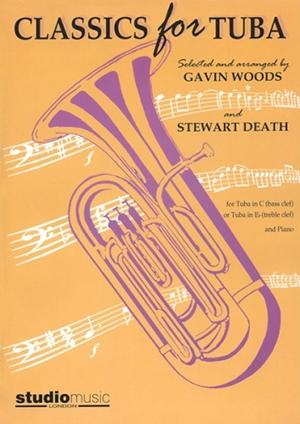 Classics For Tuba: Tuba In C Bass Clef Or Tuba In Eb Treble Clef & Piano