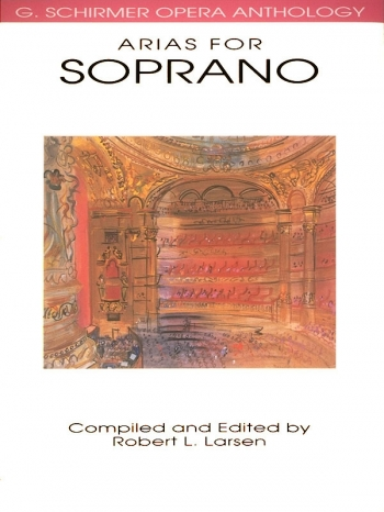 Schirmer Opera Anthology: Arias For Soprano: Vocal: Sporano and Piano (Ed Larsen)