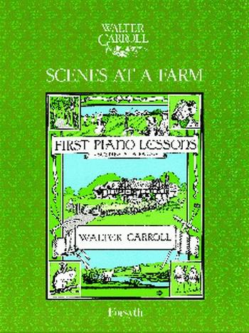 Scenes At A Farm: Piano (Walter Carroll)
